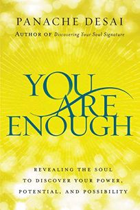 You Are Enough: Revealing the Soul to Discover Your Power