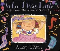 When I Was Little: A Four-Year-Olds Memoir of Her Youth