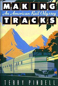 Making Tracks: An American Rail Odyssey