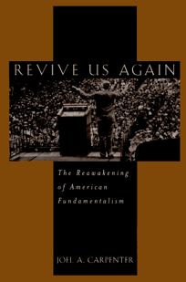 Revive Us Again: The Reawakening of American Fundamentalism