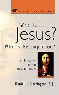 Who Is Jesus? Why Is He Important?: An Invitation to the New Testament
