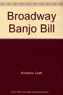 Broadway Banjo Bill
