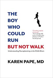 The Boy Who Could Run but Not Walk: Understanding Neuroplasticity in the Child's Brain