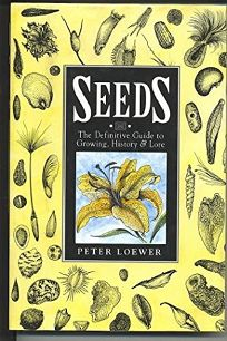 Seeds: The Definitive Guide to Growing