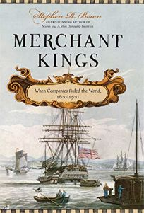 Merchant Kings: When Companies Ruled the World