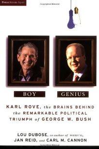 Boy Genius: Karl Rove
