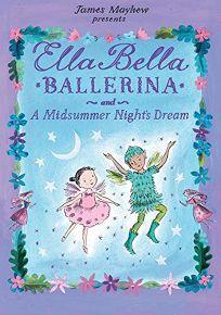 Ella Bella Ballerina and 'A Midsummer Night's Dream'