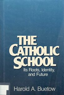 The Catholic School: Its Roots