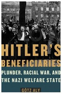 Hitlers Beneficiaries: Plunder