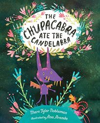 The Chupacabra Ate the Candelabra
