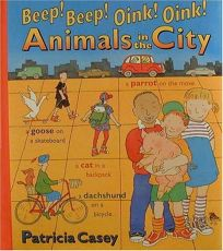 Beep! Beep! Oink! Oink! Animals in the City
