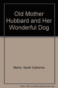 Old Mother Hubbard and Her Wonderful Dog