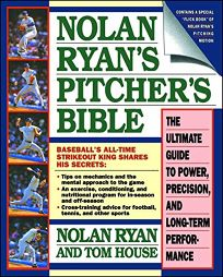 Nolan Ryans Pitchers Bible: The Ultimate Guide to Power