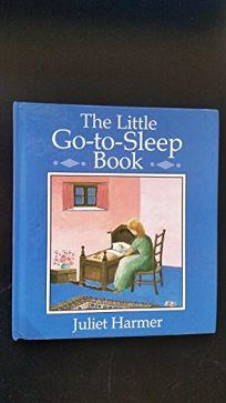The Little Go-To-Sleep Book