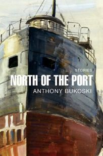 North of the Port: Stories