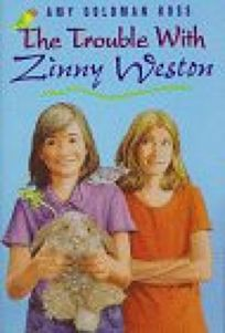 The Trouble with Zinny Weston