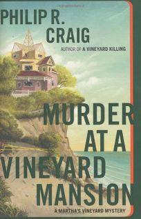 MURDER AT A VINEYARD MANSION: A Marthas Vineyard Mystery