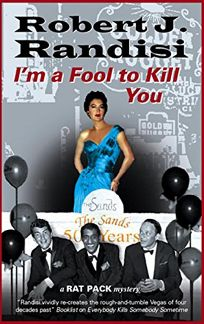 Im a Fool to Kill You: A Rat Pack Mystery