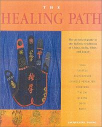 THE HEALING PATH: The Practical Guide to the Holistic Traditions of China