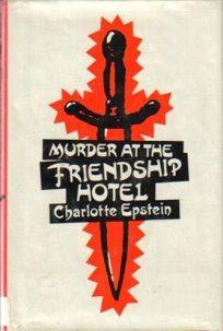 Murder at the Friendship Hotel