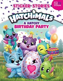 A Hatchy Birthday Party Sticker Stories