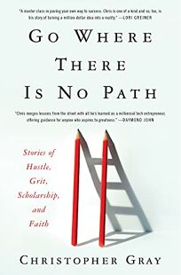 Go Where There Is No Path: Stories of Hustle