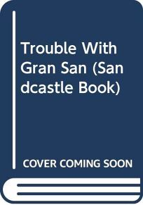 Trouble with Gran San