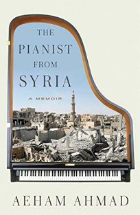 The Pianist from Syria: A Memoir