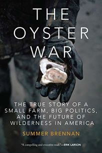 The Oyster War: The True Story of a Small Farm