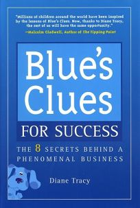 BLUES CLUES FOR SUCCESS: The 8 Secrets Behind a Phenomenal Business