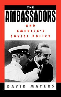 The Ambassadors and Americas Soviet Policy