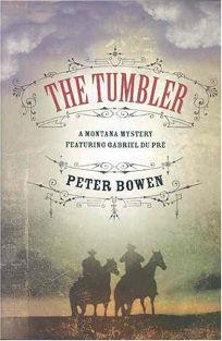 THE TUMBLER: A Montana Mystery Featuring Gabriel Du Pré