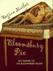 Bloomsbury Pie: The Making of the Bloomsbury Boom