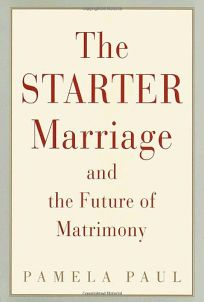 I DO... FOR NOW: Starter Marriages and the Future of Matrimony