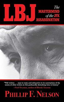 LBJ: The Mastermind of JFKs Assassination