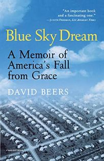 Blue Sky Dream: A Memoir of American AmeriCAs Fall from Grace