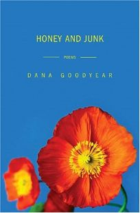 Nonfiction Book Review: HONEY AND JUNK by Dana Goodyear