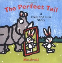 The Perfect Tail: A Fred and Lulu Story