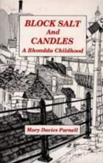 Block Salt & Candles: A Rhondda Childhood