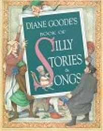 Diane Goodes Book of Silly Stories and Songs
