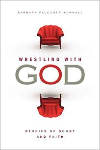 Wrestling With God: Stories of Doubt and Faith