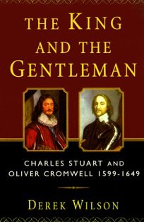 The King and the Gentleman: Charles Stuart and Oliver Cromwell