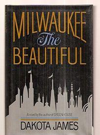 Milwaukee the Beautiful