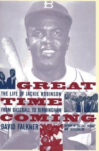 Great Time Coming: The Life of Jackie Robinson