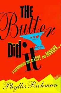 The Butter Did It: A Gastronomic Tale of Love and Murder