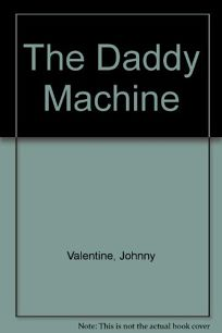 The Daddy Machine