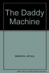 The Daddy Machine