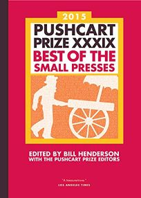 The Pushcart Prize XXXIX: Best of the Small Presses