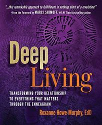 Deep Living with the Enneagram: Recovering Your True Nature