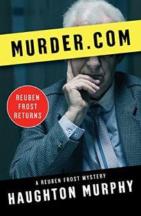 Murder.com: A Reuben Frost Mystery